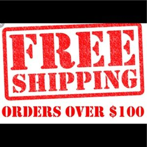 Other - FREE SHIPPING ON ALL ORDERS OVER $100